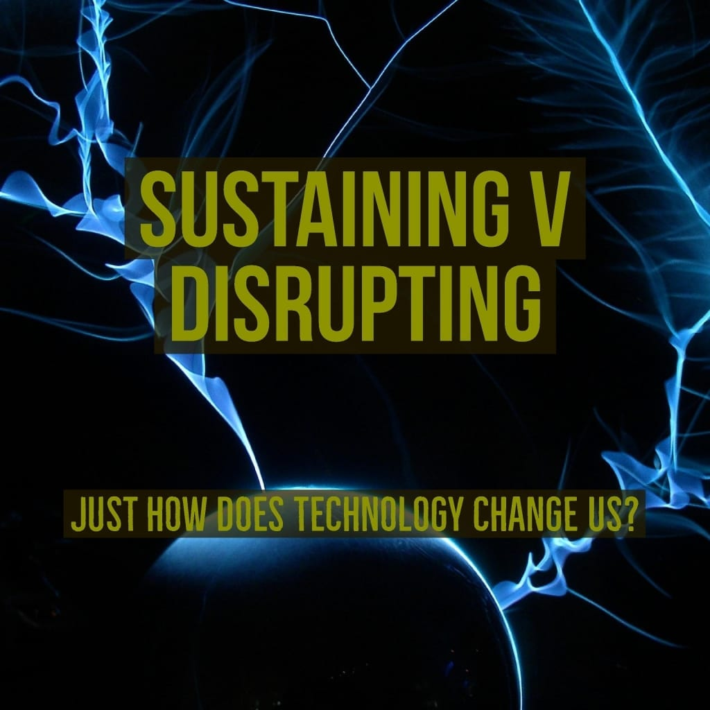 Sustaining vs Disrupting