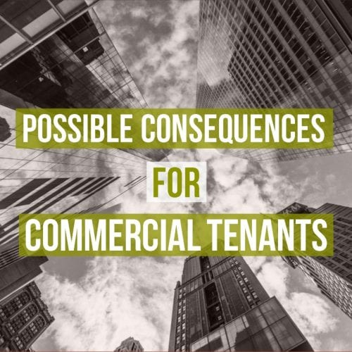 Possible Consequences for Commercial Tenants