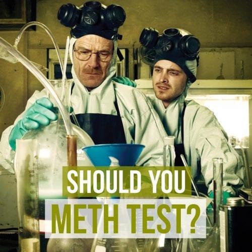 Should you Meth Test?